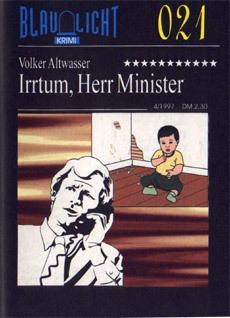 021 Irrtum, Herr Minister
