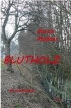 Blutholz - Ein Sachsen-Anhalt-Krimi