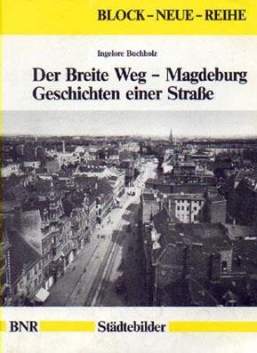 Der Breite Weg - MagdeburgGeschichte einer Straße