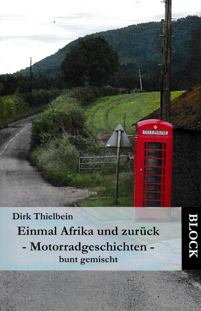 """Dirk Thielbein """"Einmal Afrika und zurück - Motorradgeschichten bunt gemischt"""" 2021"""