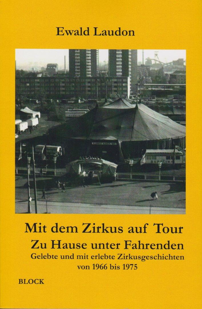 Mit dem Zirkus auf Tour - ZuHause unter Fahrenden - Gelebte und mit erlebte Zirkusgeschichten von 19
