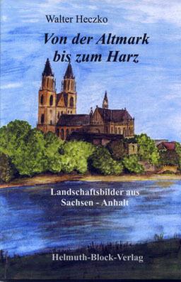 Von der Altmark bis zum Harz