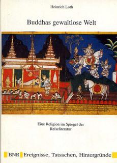 Buddhas gewaltlose Welt, eine Religion im Spiegel der Reiseliteratur