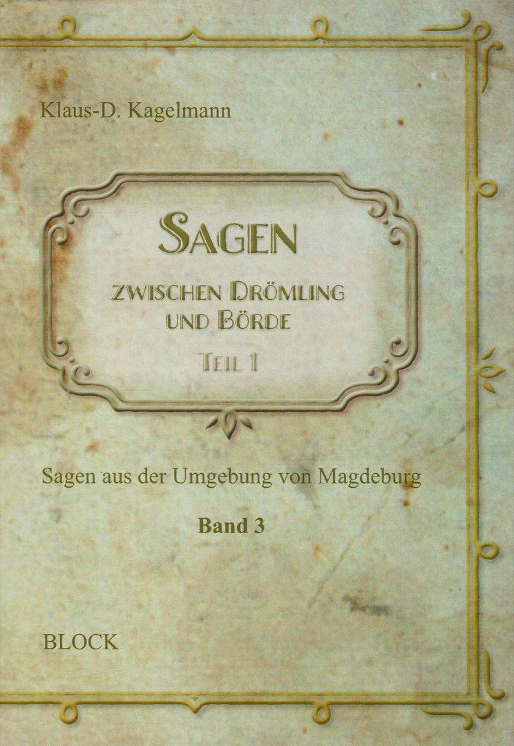 Sagen zwischen Drömling und Börde  Sagen aus der Umgeburg von Magdeburg (Teil 1)