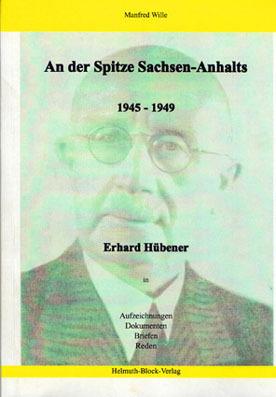 An der Spitze Sachsen-Anhalts1945-1949 Erhard Hübener