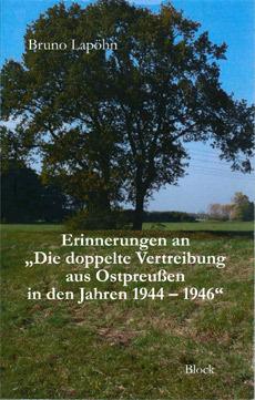 """Erinnerungen an """"Die doppelte Vertreibung aus Ostpreußen in den Jahren 1944-1946"""""""