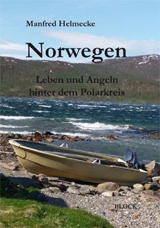 Norwegen - Leben und Angeln hinter dem Polarkreis