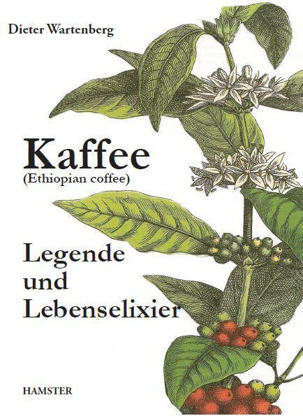 Kaffee - Legende und Lebenselixier