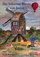 Die hölzerne Riesin von Jeetze und Appel und Knolle