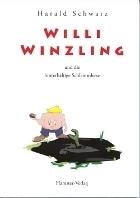 Willi Winzling und die hinterhältige Schlammhexe