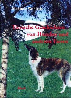 Tierische Geschichten von Hunden und anderen Tieren